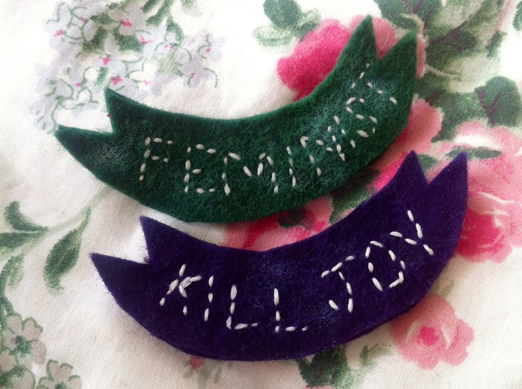 Feminist Killjoy completed brooches.